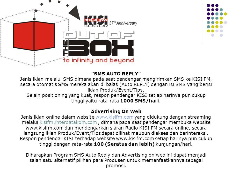 """Profile """"SMS AUTO REPLY"""" Jenis iklan melalui SMS dimana pada saat pendengar mengirimkan SMS ke KISI FM, secara otomatis SMS mereka akan di balas (Auto"""