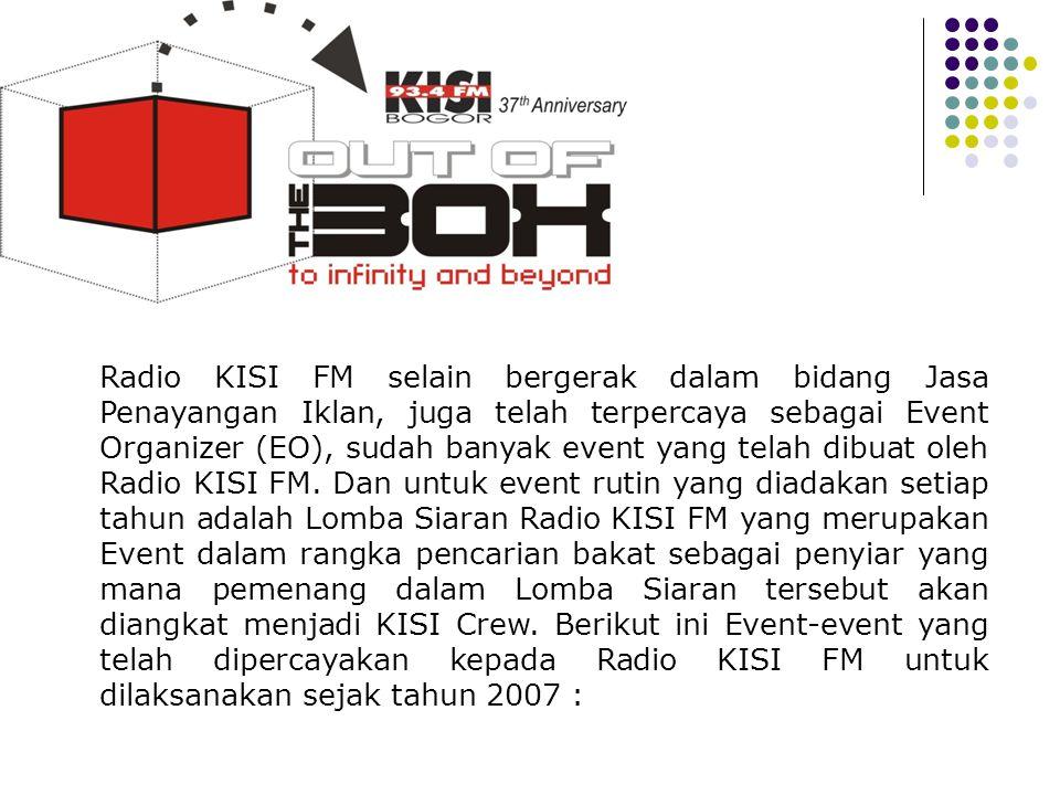 EVENT Radio KISI FM selain bergerak dalam bidang Jasa Penayangan Iklan, juga telah terpercaya sebagai Event Organizer (EO), sudah banyak event yang te