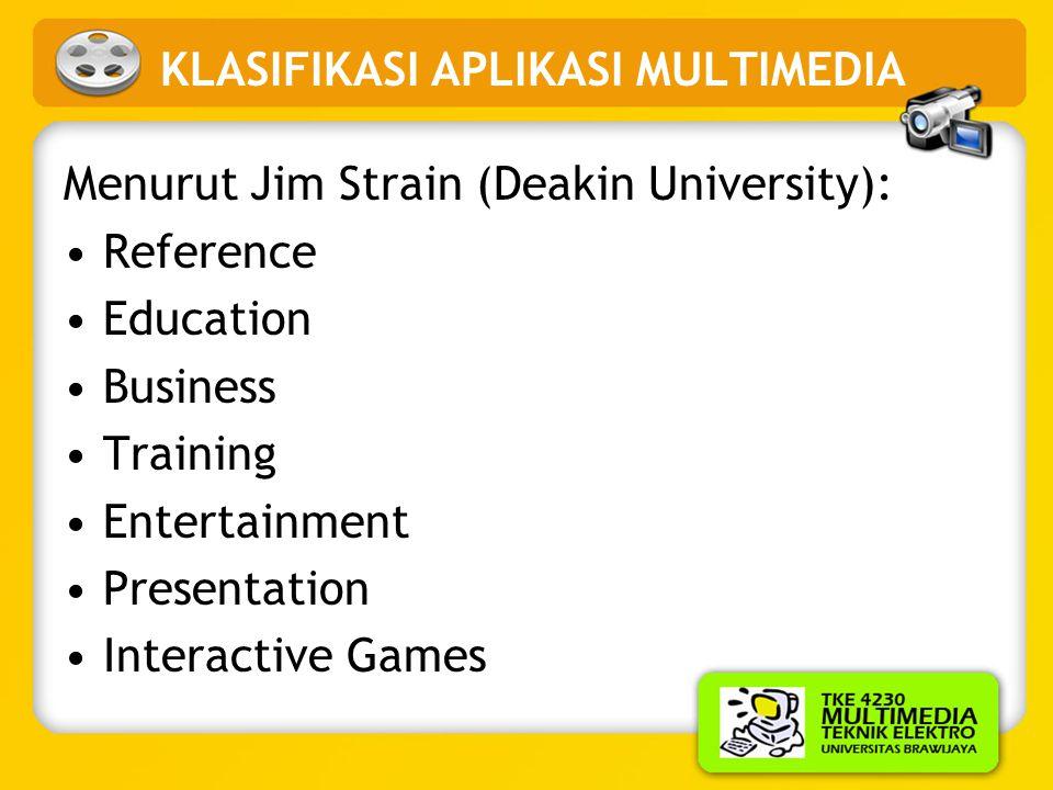 Klasifikasi Aplikasi Multimedia •Berdasarkan market atau penggunaan: –home, business, government and school •Berdasarkan pengguna (user): –child, adul