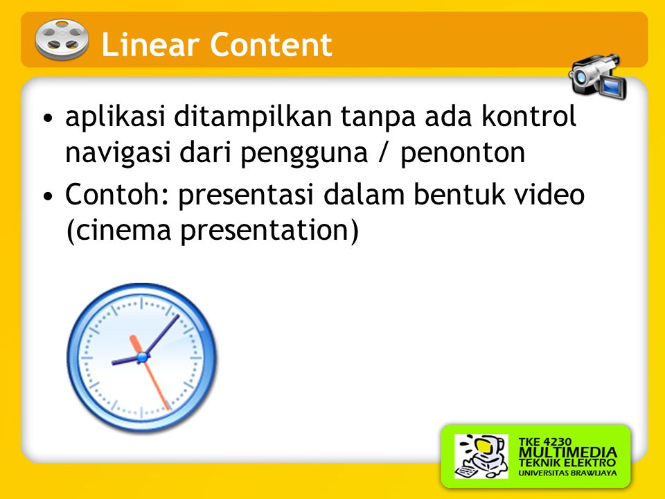 Kategori Aplikasi Multimedia Berdasarkan jalannya aplikasi: •Linear •Non-linear