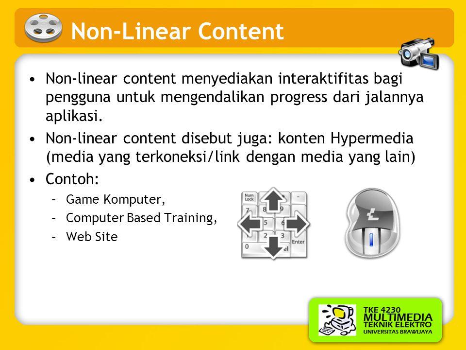 Linear Content •aplikasi ditampilkan tanpa ada kontrol navigasi dari pengguna / penonton •Contoh: presentasi dalam bentuk video (cinema presentation)
