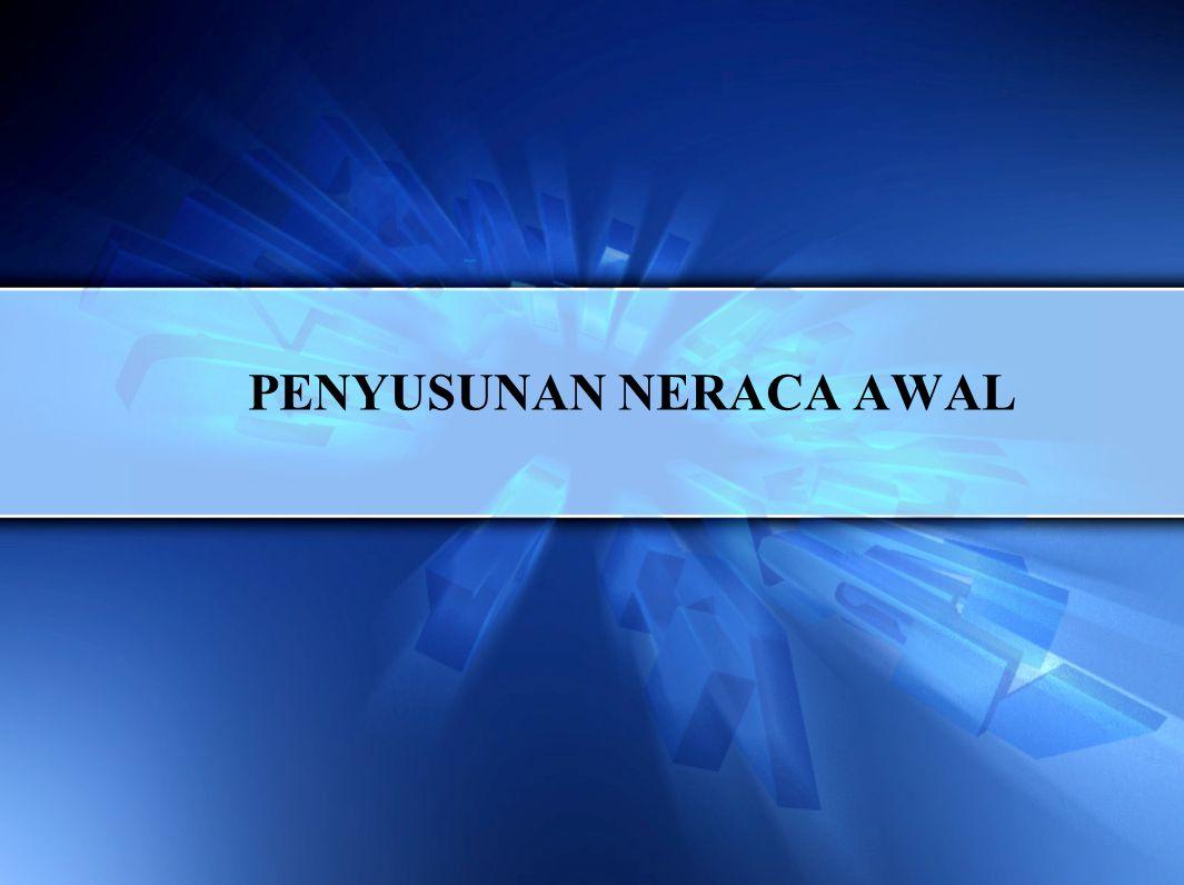 Neraca Awal adalah Neraca yang disusun pertama kali oleh Pemerintah Daerah.