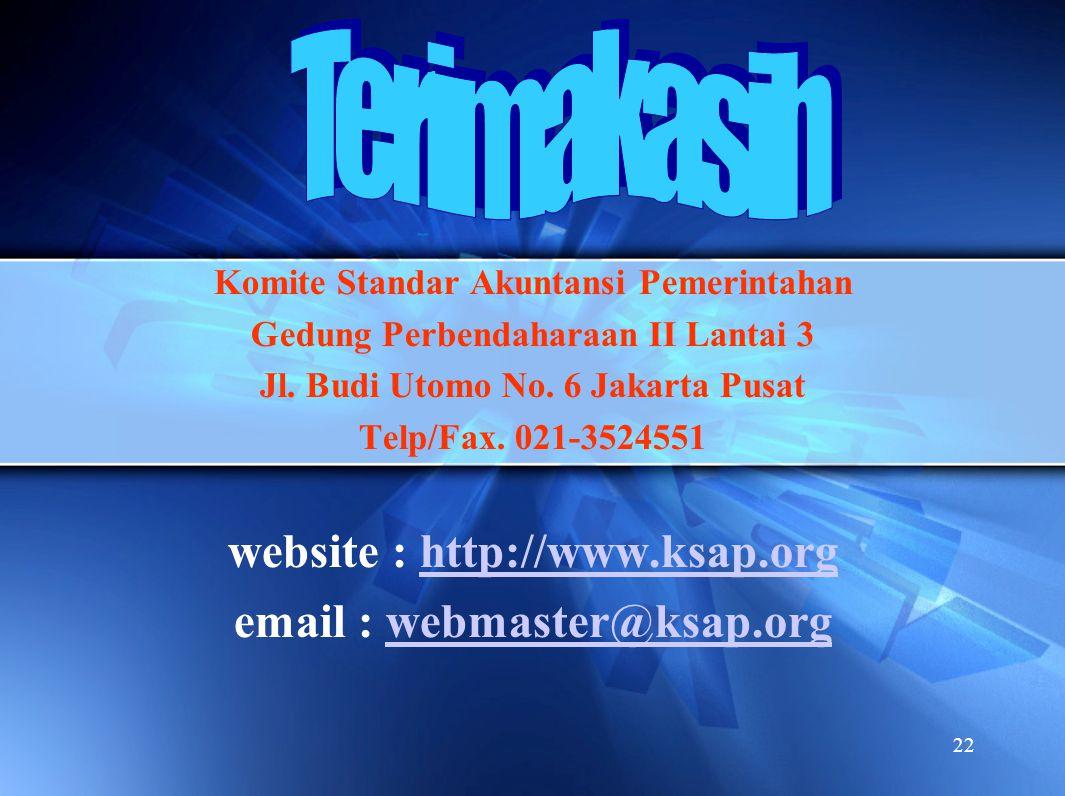 22 Komite Standar Akuntansi Pemerintahan Gedung Perbendaharaan II Lantai 3 Jl. Budi Utomo No. 6 Jakarta Pusat Telp/Fax. 021-3524551 website : http://w