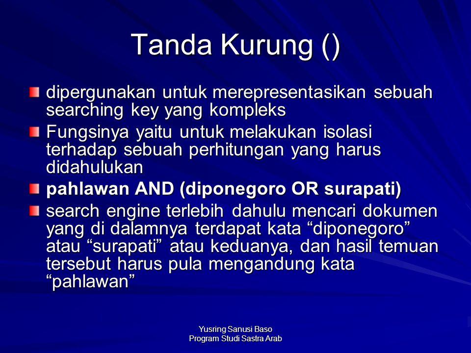 Yusring Sanusi Baso Program Studi Sastra Arab Tanda Kurung () dipergunakan untuk merepresentasikan sebuah searching key yang kompleks Fungsinya yaitu