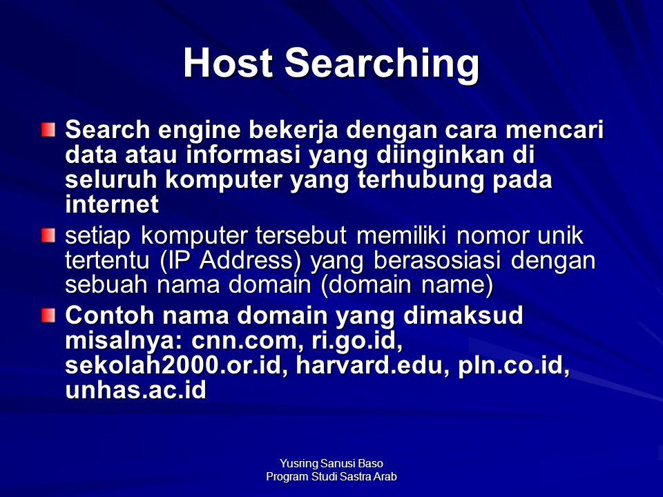 Yusring Sanusi Baso Program Studi Sastra Arab Host Searching Search engine bekerja dengan cara mencari data atau informasi yang diinginkan di seluruh