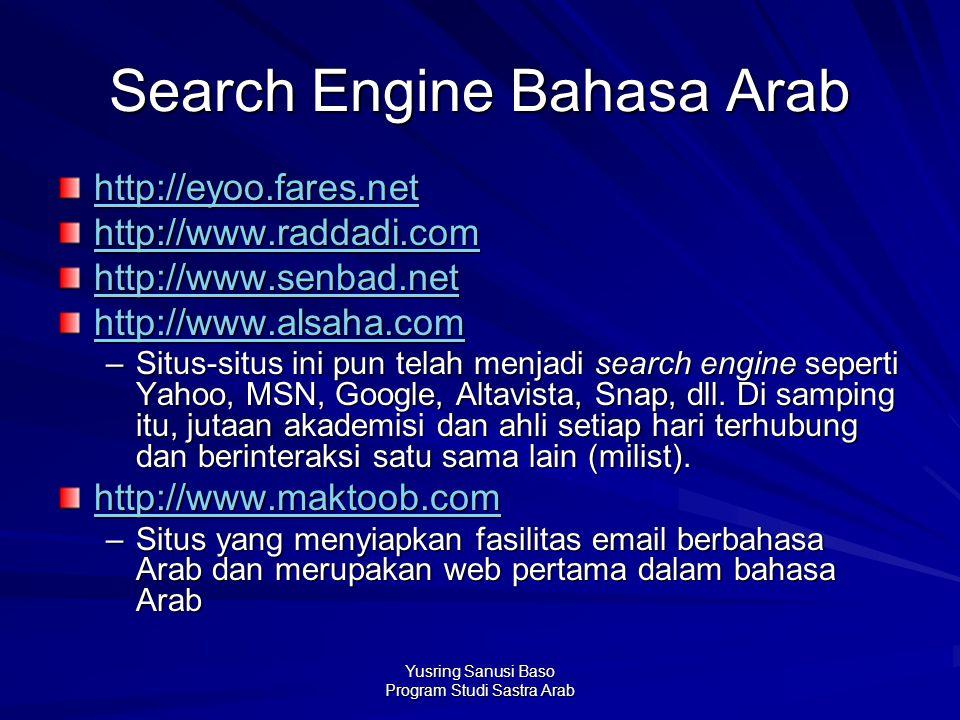 Yusring Sanusi Baso Program Studi Sastra Arab Search Engine Bahasa Arab http://eyoo.fares.net http://www.raddadi.com http://www.senbad.net http://www.