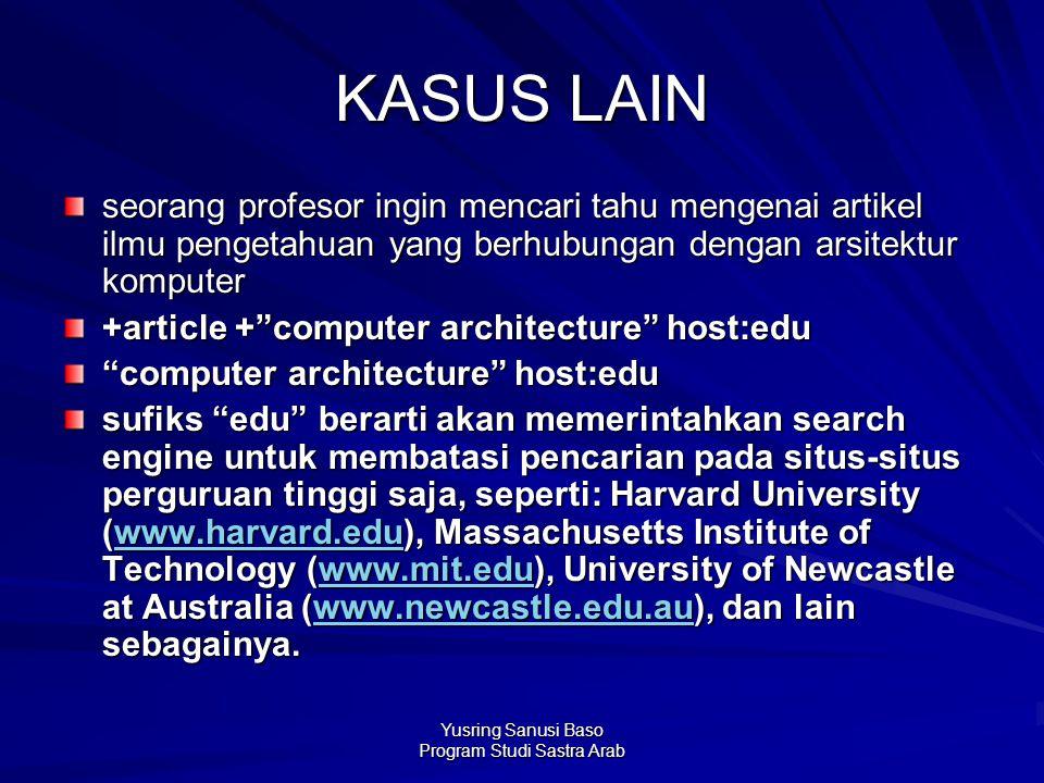 Yusring Sanusi Baso Program Studi Sastra Arab KASUS LAIN seorang profesor ingin mencari tahu mengenai artikel ilmu pengetahuan yang berhubungan dengan