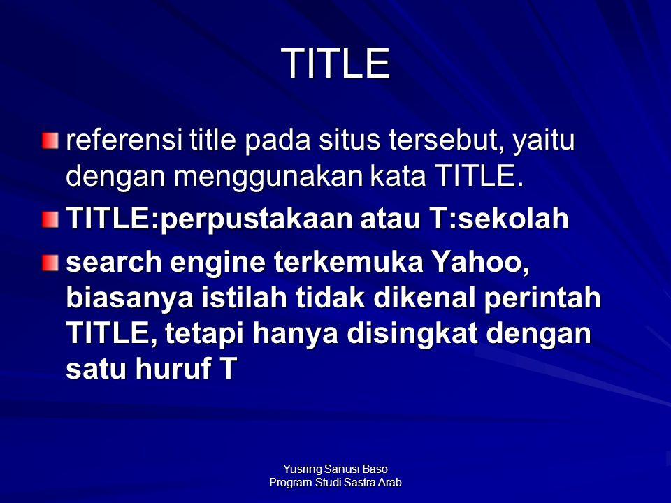 Yusring Sanusi Baso Program Studi Sastra Arab TITLE referensi title pada situs tersebut, yaitu dengan menggunakan kata TITLE. TITLE:perpustakaan atau