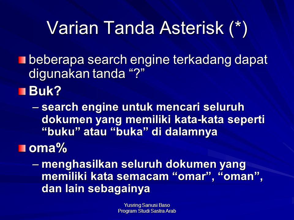 """Yusring Sanusi Baso Program Studi Sastra Arab Varian Tanda Asterisk (*) beberapa search engine terkadang dapat digunakan tanda """"?"""" Buk? –search engine"""