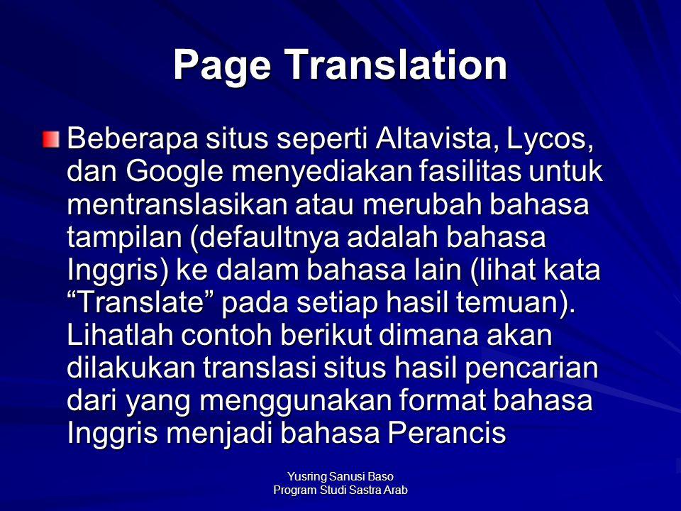 Yusring Sanusi Baso Program Studi Sastra Arab Page Translation Beberapa situs seperti Altavista, Lycos, dan Google menyediakan fasilitas untuk mentran
