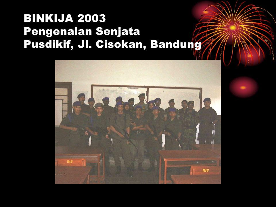 BINKIJA 2003 Pengenalan Senjata Pusdikif, Jl. Cisokan, Bandung
