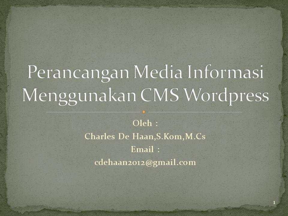 Oleh : Charles De Haan,S.Kom,M.Cs Email : cdehaan2012@gmail.com 1
