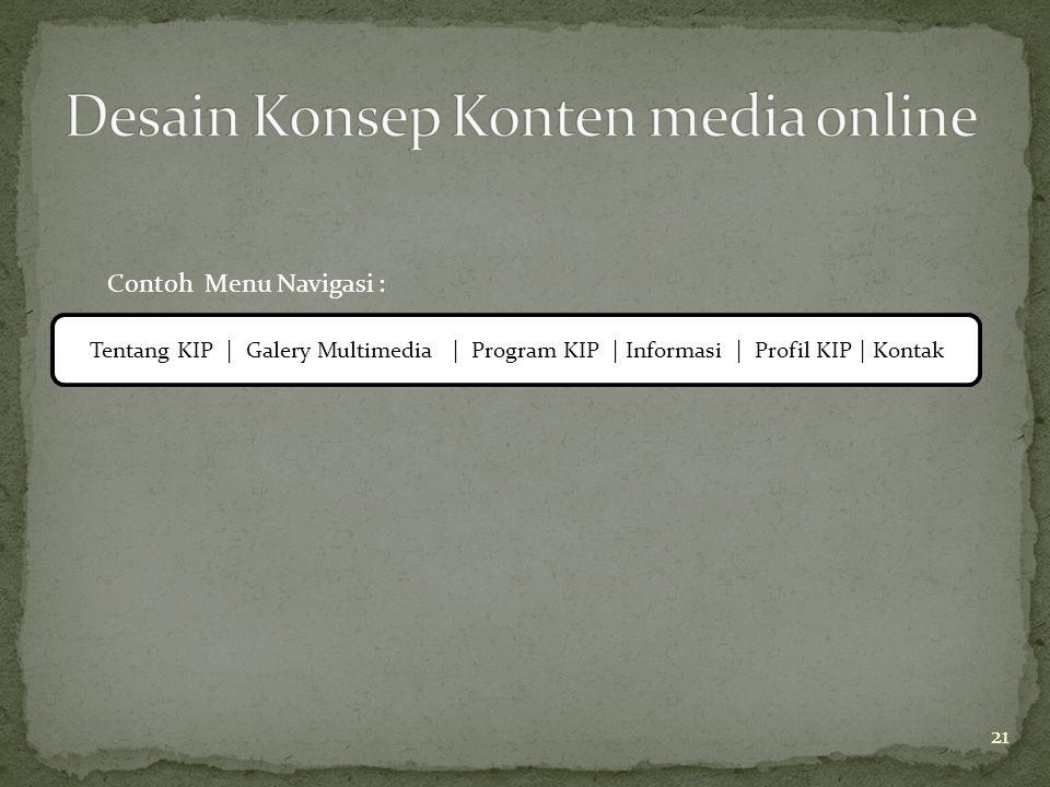 Tentang KIP | Galery Multimedia | Program KIP | Informasi | Profil KIP | Kontak Contoh Menu Navigasi : 21