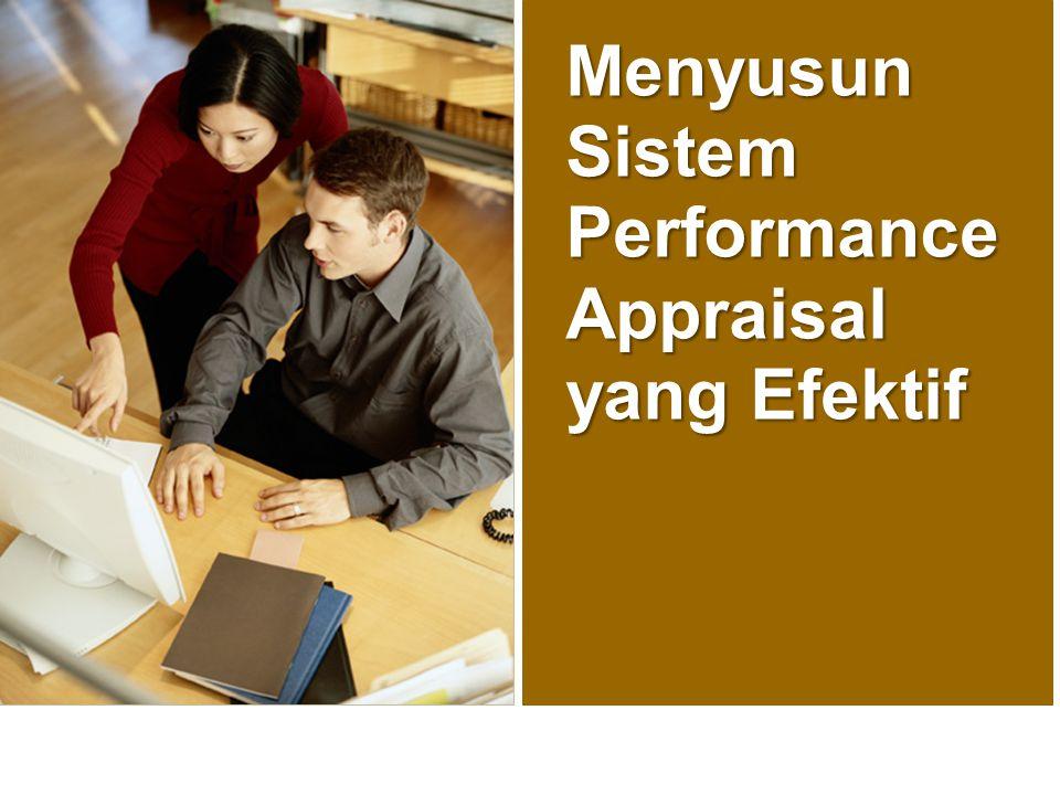 Menyusun Sistem Performance Appraisal yang Efektif