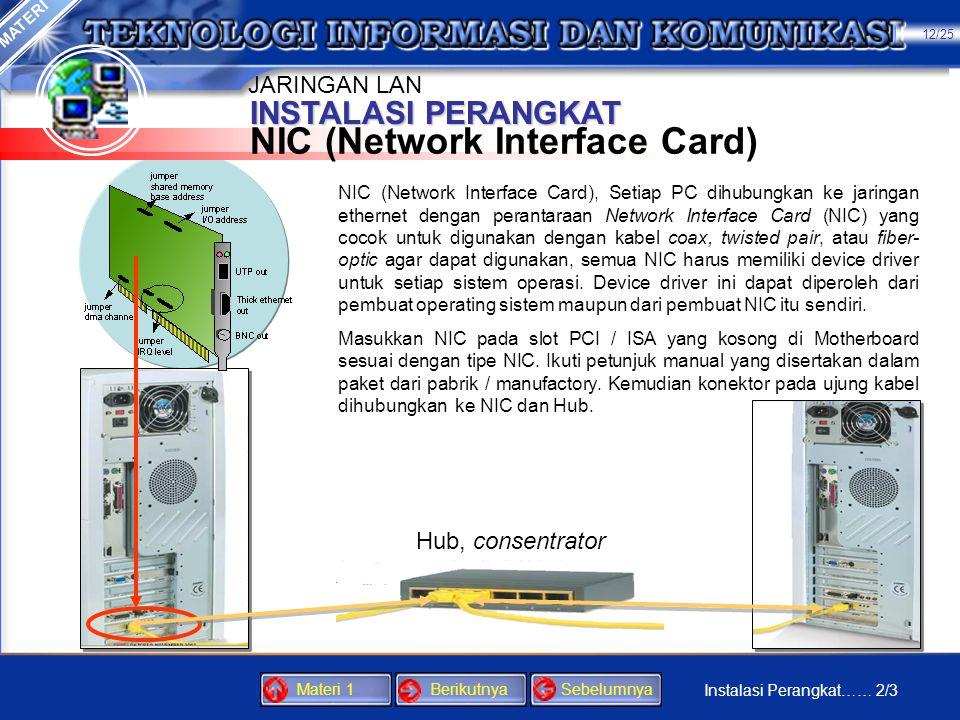 Saat ini sudah tersedia perangkat Wireless untuk jaringan tanpa kabel. MATERI INSTALASI PERANGKAT Beberapa Komponen Perangkat Keras Jaringan Kabel seb