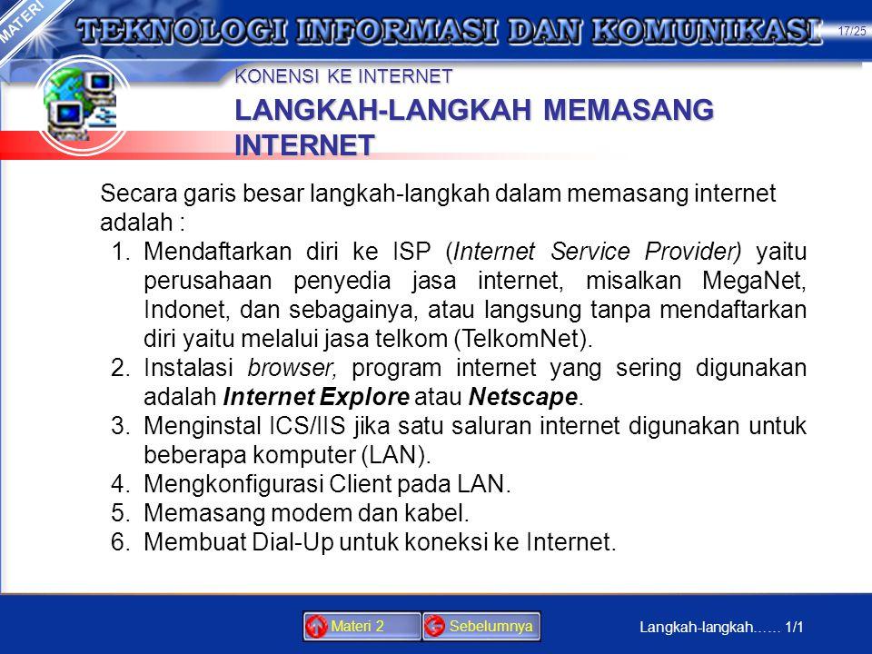 INTERNET • Internet adalah jaringan luas (global) dari komputer yang lazim disebut worldwide network. Dengan internet kita bisa mendapatkan berjuta-ju