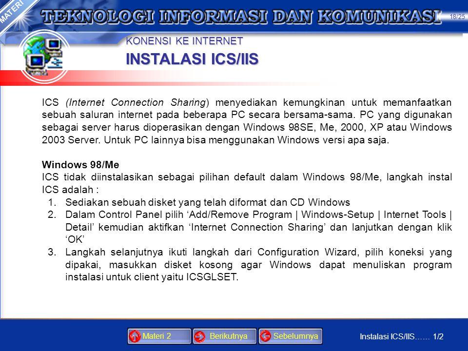 KONENSI KE INTERNET •Secara garis besar langkah-langkah dalam memasang internet adalah : 1.Mendaftarkan diri ke ISP (Internet Service Provider) yaitu