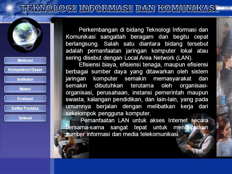 STANDAR KOMPETENSI MATA PELAJARAN TEKNOLOGI INFORMASI DAN KOMUNIKASI TEKNOLOGI INFORMASI DAN KOMUNIKASI SISTEM JARINGAN LAN DAN KONEKSI KE INTERNET /