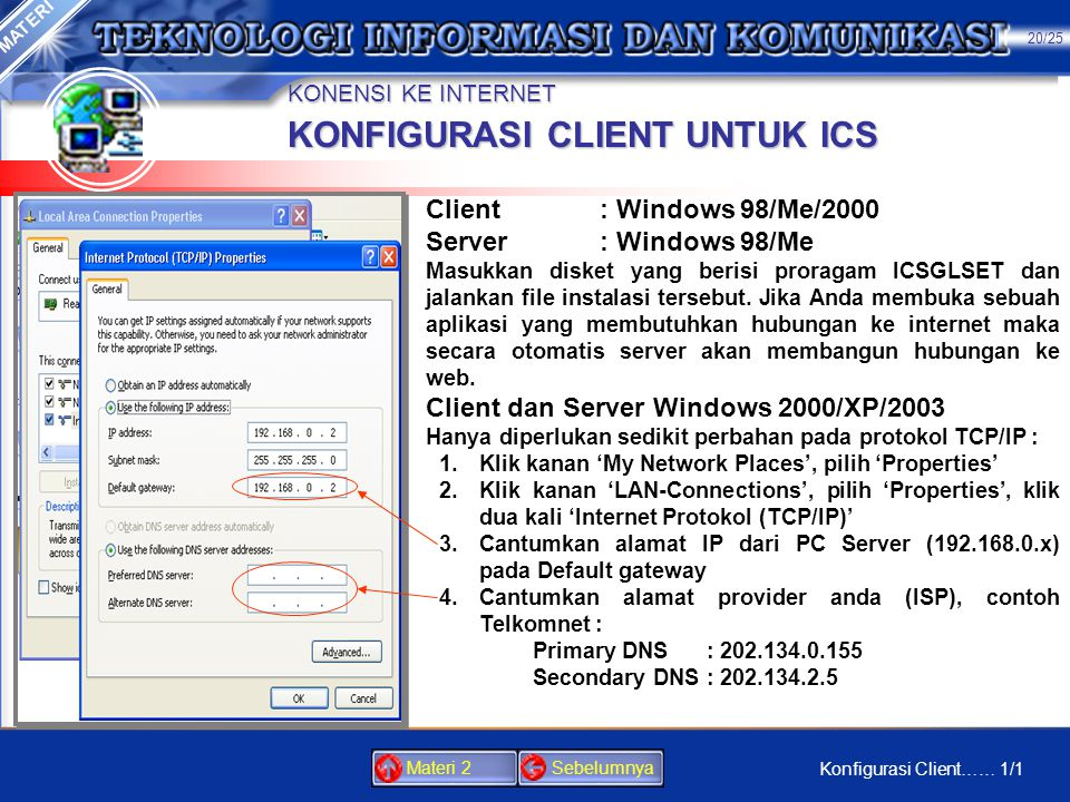 KONENSI KE INTERNET •Windows 2000/XP/2003 •Pilih Start | Setting | Network Connection.