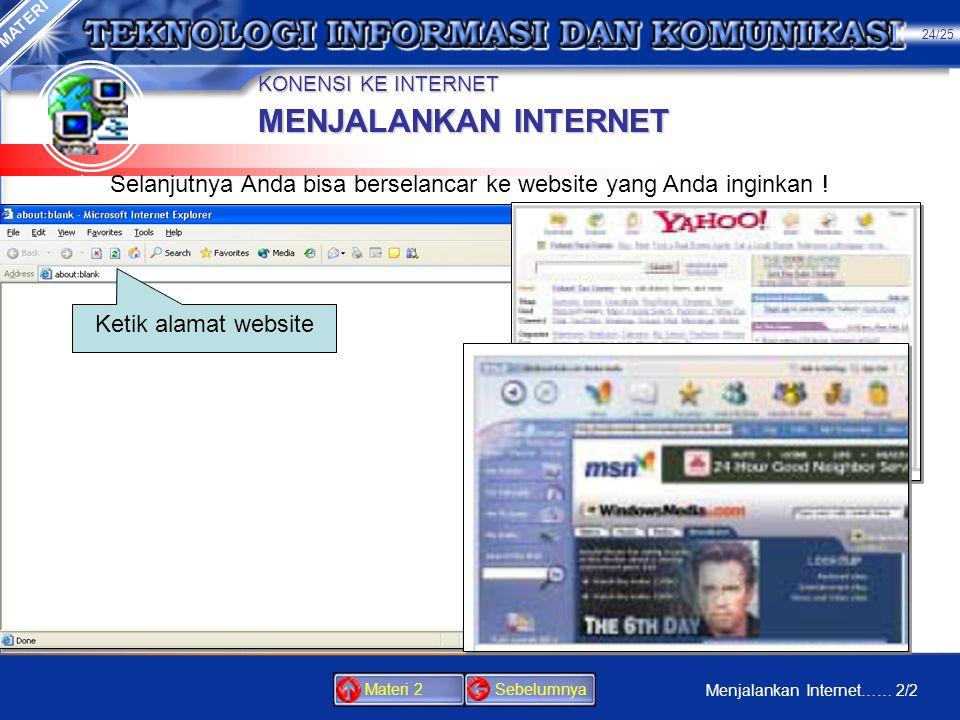 KONENSI KE INTERNET MATERI MENJALANKAN INTERNET 1.Setelah semua langkah-langkah instalasi dan konfigurasi sudah selesai seperti yang telah diuraikan d