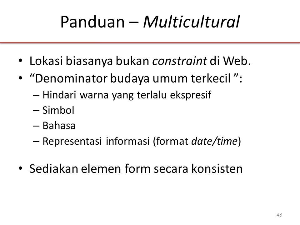 """Panduan – Multicultural • Lokasi biasanya bukan constraint di Web. • """"Denominator budaya umum terkecil """": – Hindari warna yang terlalu ekspresif – Sim"""
