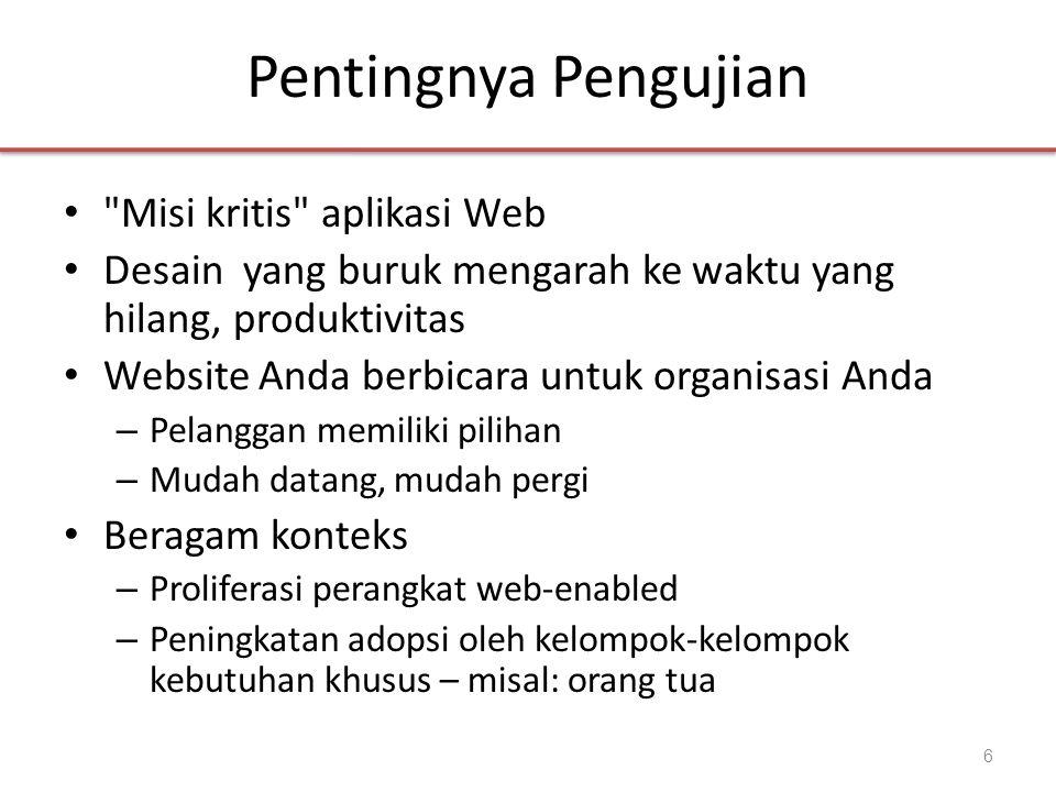 DASAR-DASAR PENGUJIAN DI WEB Apa saja keunikan pengujian aplikasi Web? 7