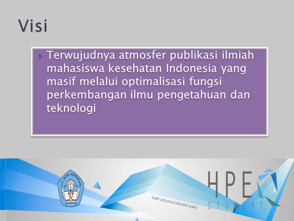  Terwujudnya atmosfer publikasi ilmiah mahasiswa kesehatan Indonesia yang masif melalui optimalisasi fungsi perkembangan ilmu pengetahuan dan teknolo
