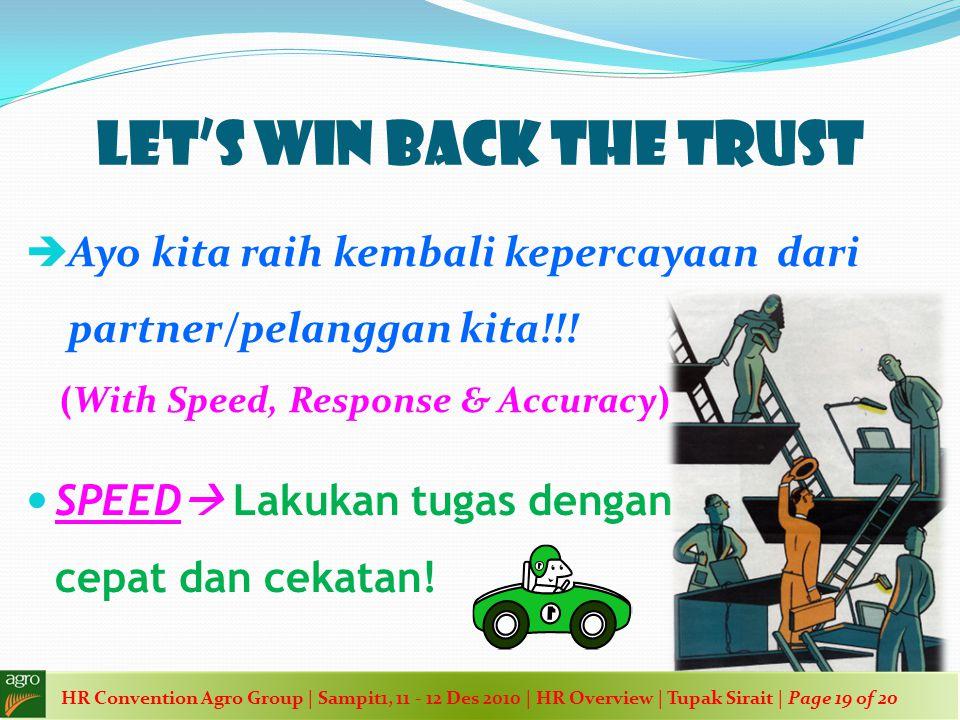 LET'S WIN BACK THE TRUST AAyo kita raih kembali kepercayaan dari partner/pelanggan kita!!! ( With Speed, Response & Accuracy ) SSPEED  Lakukan tu