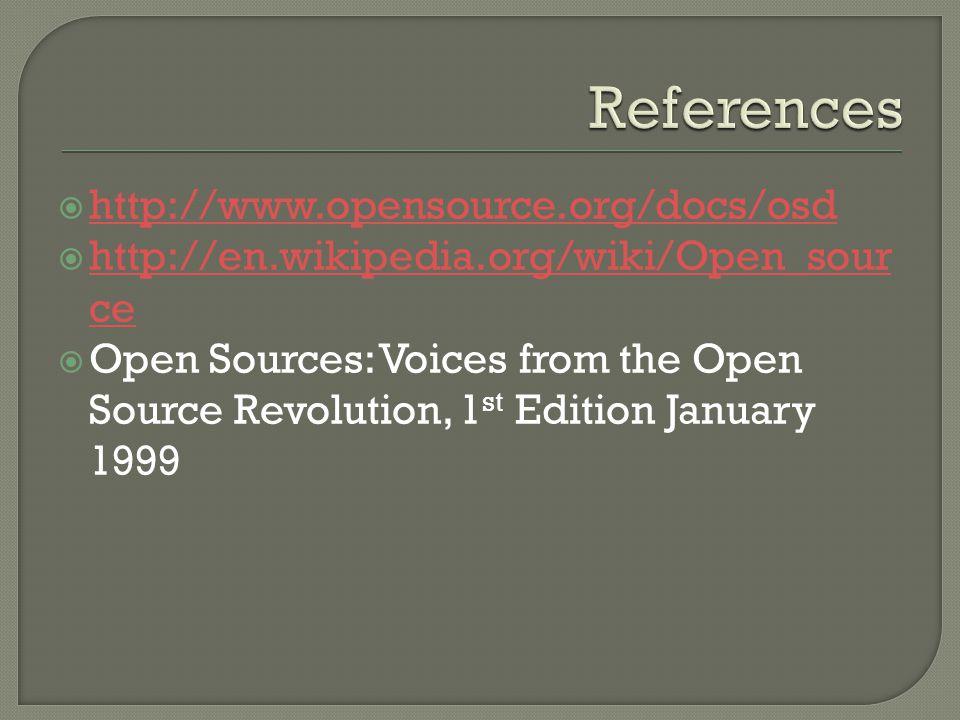  http://www.opensource.org/docs/osd http://www.opensource.org/docs/osd  http://en.wikipedia.org/wiki/Open_sour ce http://en.wikipedia.org/wiki/Open_