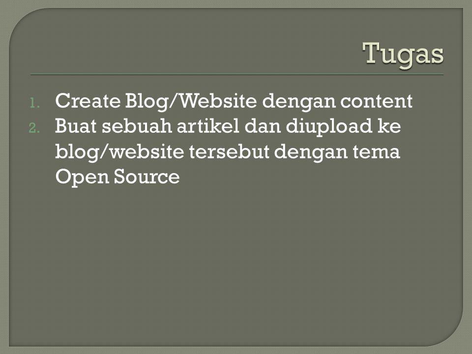1. Create Blog/Website dengan content 2. Buat sebuah artikel dan diupload ke blog/website tersebut dengan tema Open Source