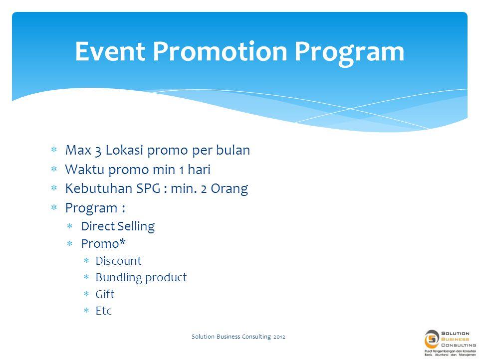  Max 3 Lokasi promo per bulan  Waktu promo min 1 hari  Kebutuhan SPG : min.