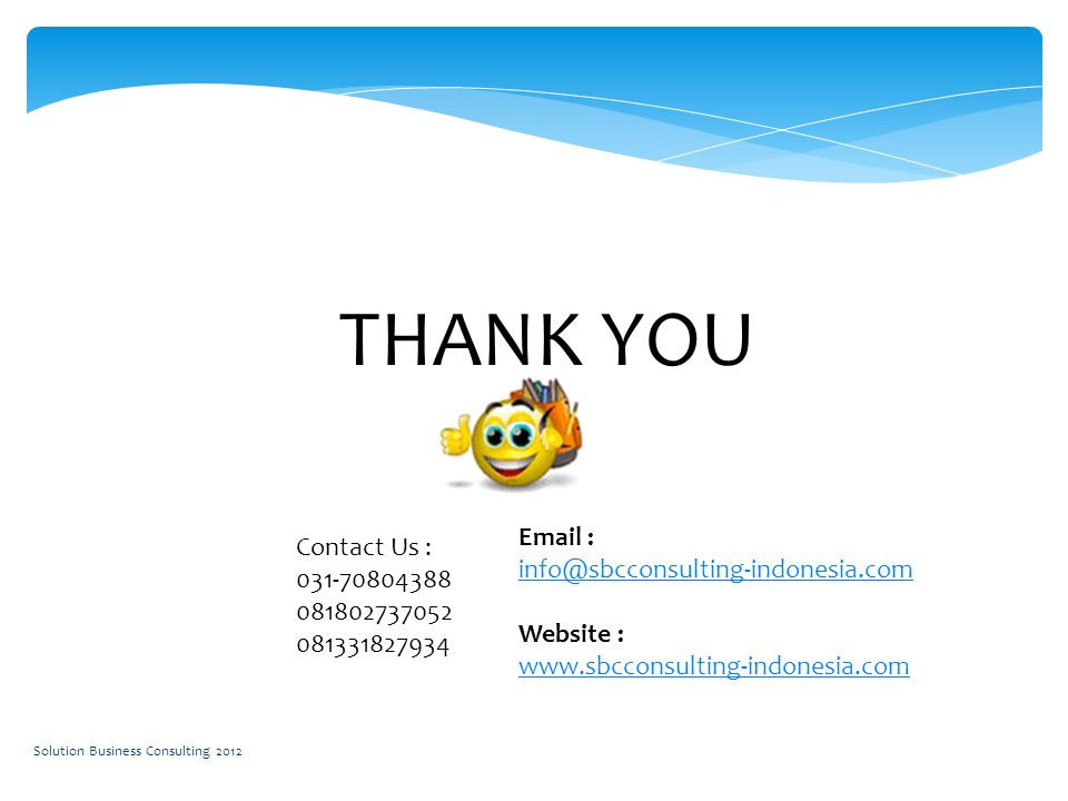 THANK YOU Contact Us : Website :