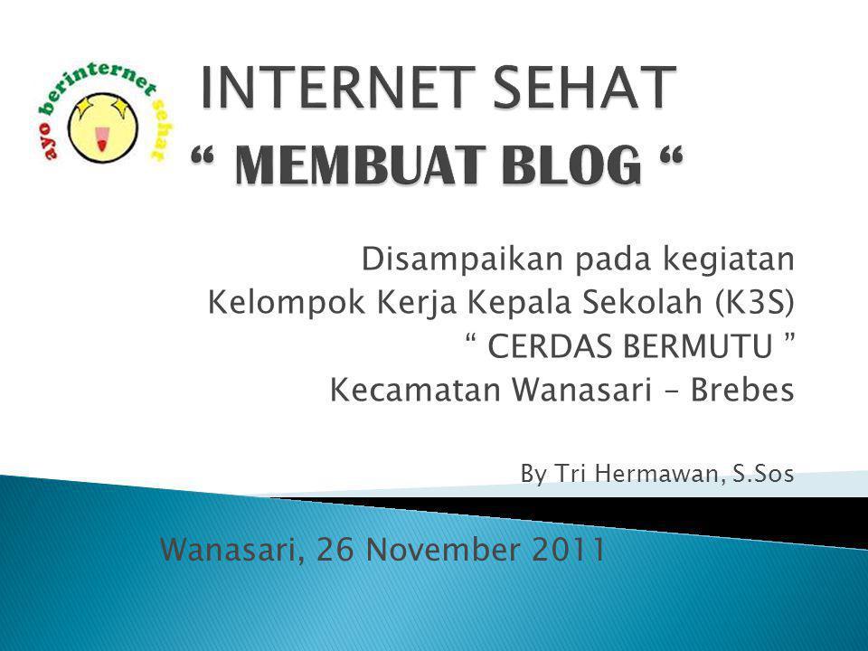 "Disampaikan pada kegiatan Kelompok Kerja Kepala Sekolah (K3S) "" CERDAS BERMUTU "" Kecamatan Wanasari – Brebes By Tri Hermawan, S.Sos Wanasari, 26 Novem"