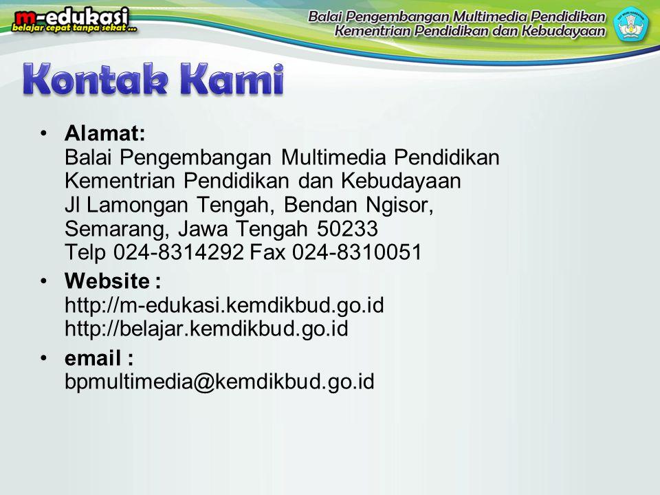 •Alamat: Balai Pengembangan Multimedia Pendidikan Kementrian Pendidikan dan Kebudayaan Jl Lamongan Tengah, Bendan Ngisor, Semarang, Jawa Tengah 50233