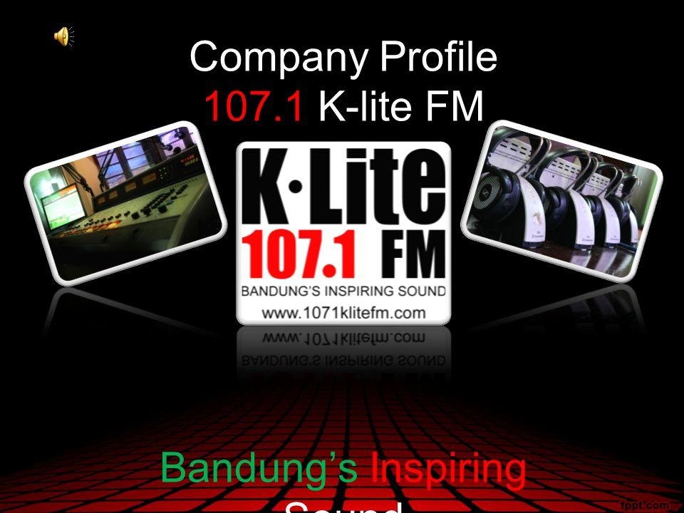 Company Profile 107.1 K-lite FM Bandung's Inspiring Sound