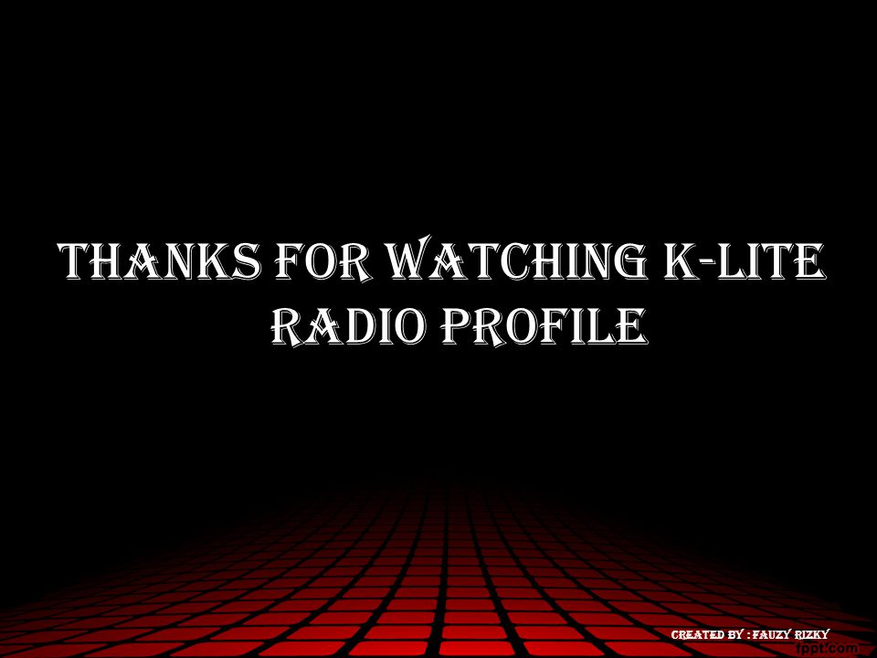 thanks for watching k-lite radio profile Created by : fauzy Rizky