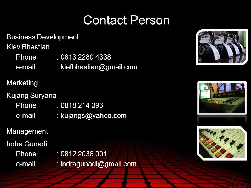 Contact Person Business Development Kiev Bhastian Phone: 0813 2280 4338 e-mail: kiefbhastian@gmail.com Marketing Kujang Suryana Phone: 0818 214 393 e-