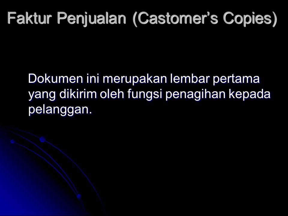 Faktur Penjualan (Castomer's Copies) Dokumen ini merupakan lembar pertama yang dikirim oleh fungsi penagihan kepada pelanggan.