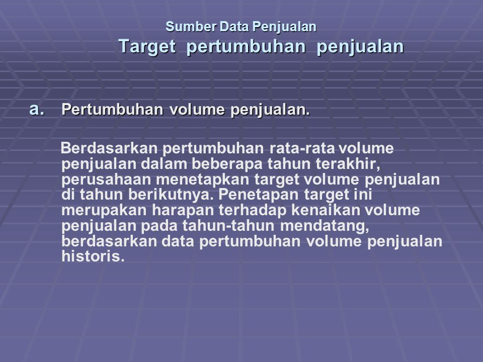 Sumber Data Penjualan Target pertumbuhan penjualan a.