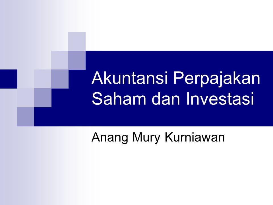 Akuntansi Perpajakan Saham dan Investasi Anang Mury Kurniawan