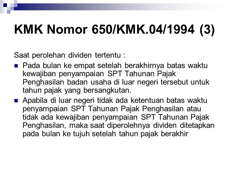 KMK Nomor 650/KMK.04/1994 (3) Saat perolehan dividen tertentu :  Pada bulan ke empat setelah berakhirnya batas waktu kewajiban penyampaian SPT Tahuna