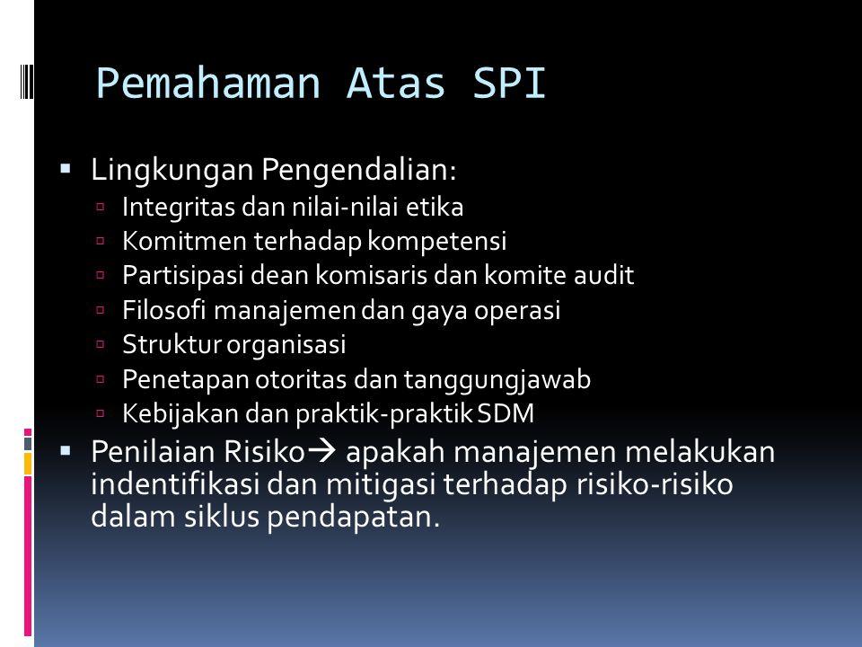 Pemahaman Atas SPI  Lingkungan Pengendalian:  Integritas dan nilai-nilai etika  Komitmen terhadap kompetensi  Partisipasi dean komisaris dan komit