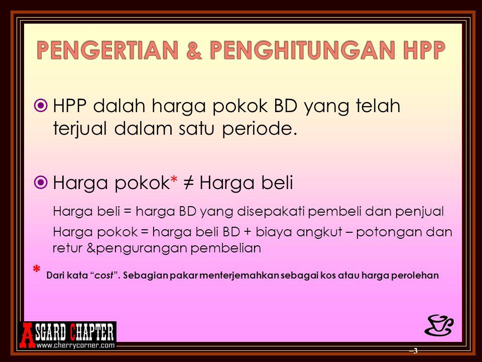  HPP dalah harga pokok BD yang telah terjual dalam satu periode.  Harga pokok* ≠ Harga beli Harga beli = harga BD yang disepakati pembeli dan penjua