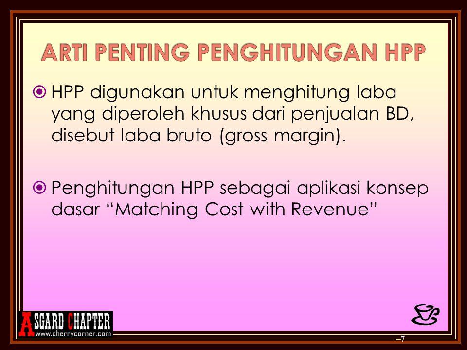  HPP digunakan untuk menghitung laba yang diperoleh khusus dari penjualan BD, disebut laba bruto (gross margin).  Penghitungan HPP sebagai aplikasi