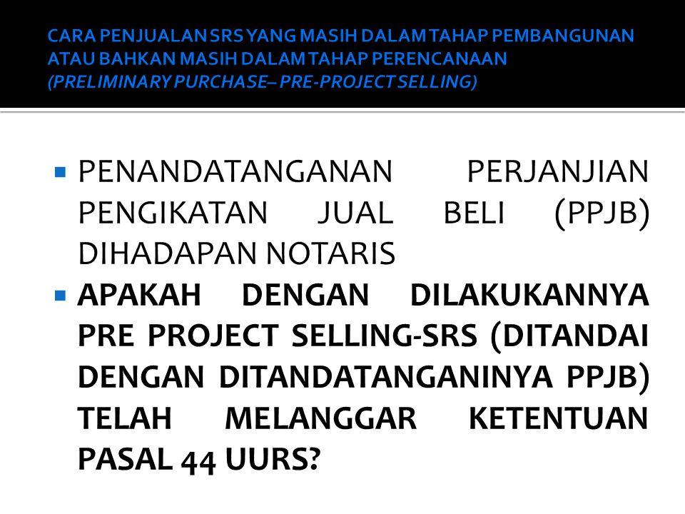  Pasal 42 (1) Pelaku pembangunan dapat melakukan pemasaran sebelum pembangunan rumah susun dilaksanakan.