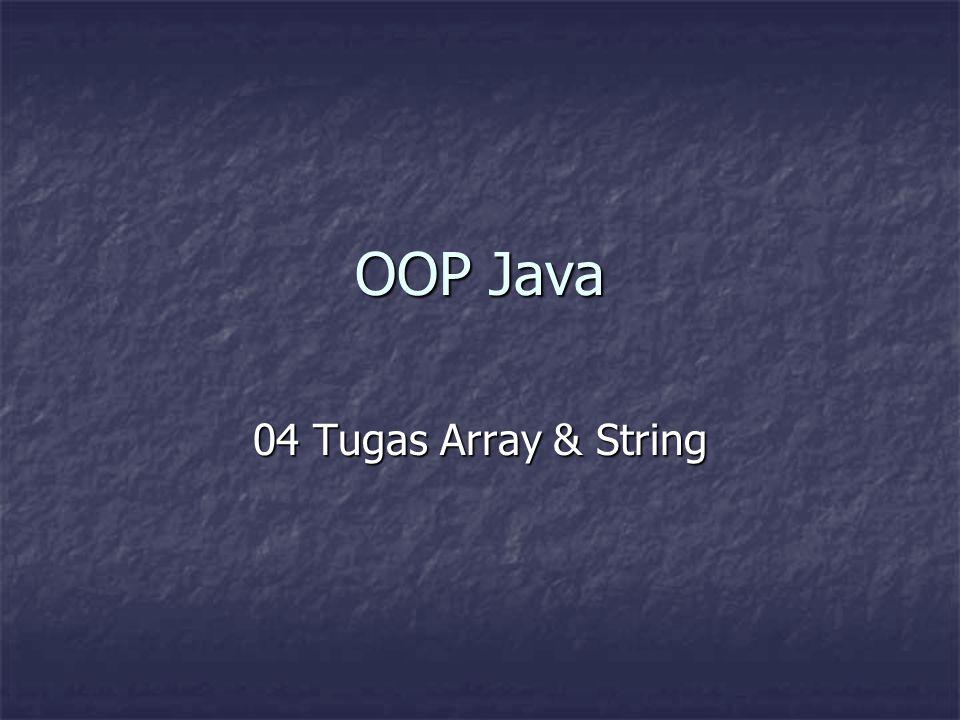 OOP Java 04 Tugas Array & String