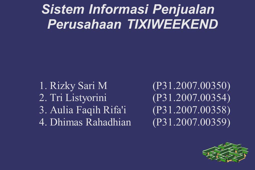 Sistem Informasi Penjualan Perusahaan TIXIWEEKEND 1.