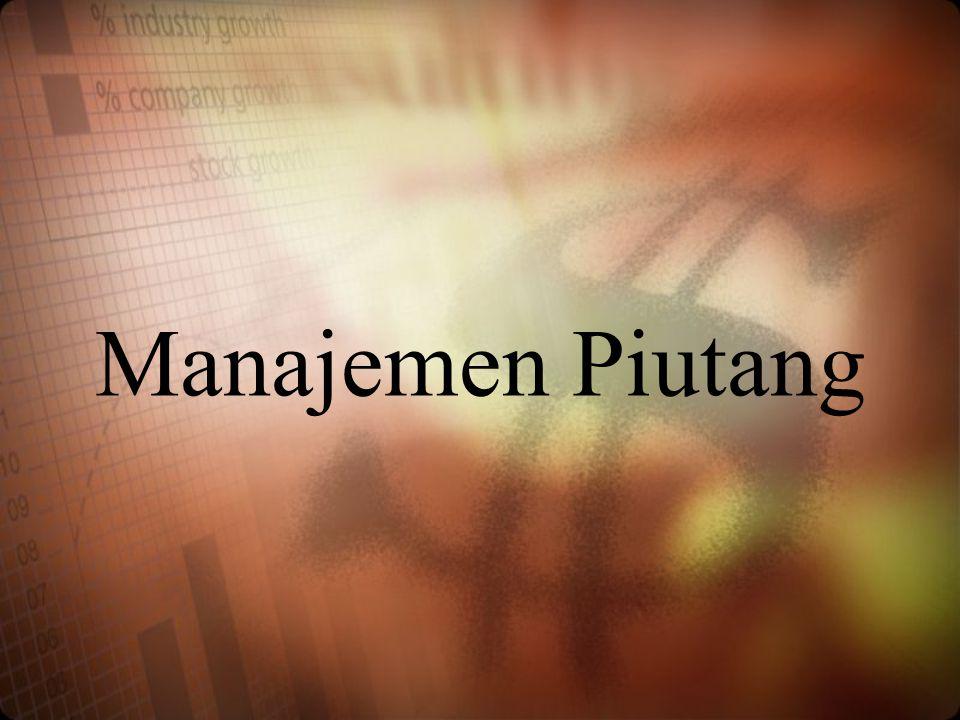 PENGERTIAN •Piutang adalah tagihan kepada pihak lain dimasa yang akan datang karena terjadinya transaksi dimasa lalu.