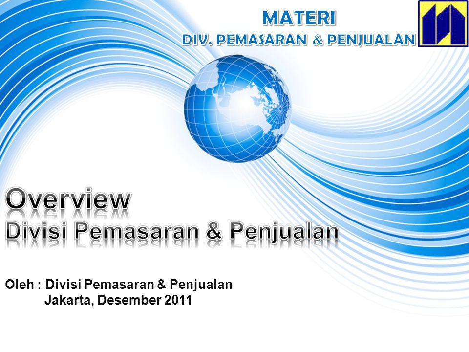 Oleh : Divisi Pemasaran & Penjualan Jakarta, Desember 2011