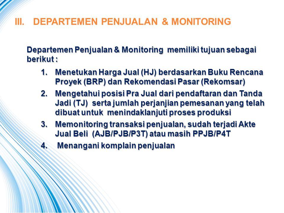 III. DEPARTEMEN PENJUALAN & MONITORING Departemen Penjualan & Monitoring memiliki tujuan sebagai berikut : 1.Menetukan Harga Jual (HJ) berdasarkan Buk